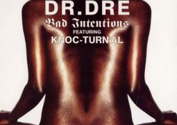 Dr Dre – Bad Intentions