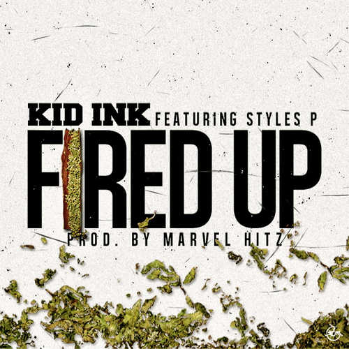 kid ink fired up