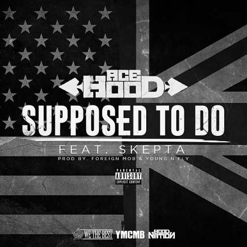 Ace Hood – Supposed To Do