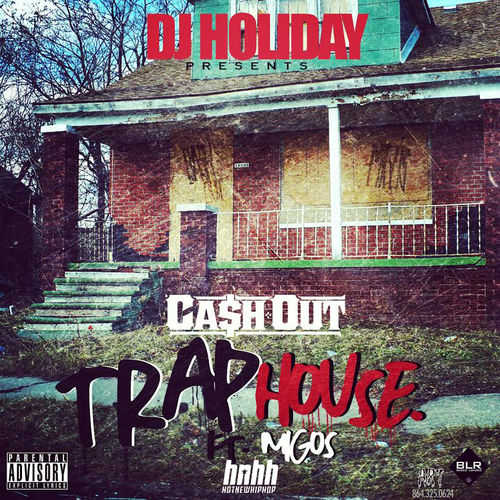 Migos & Ca$h Out – Trap House
