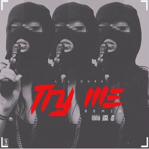 Lil Durk - Try Me Remix