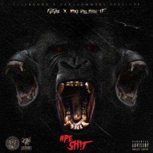 Future & Mike WiLL Made-It – Ape Sh!t