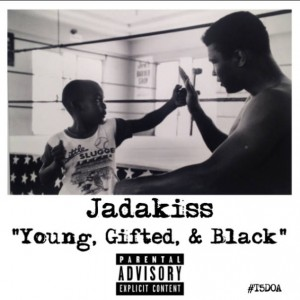 Jadakiss - Young, Gifted & Black