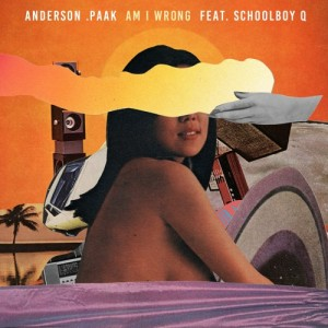 Anderson Paak - Am I Wrong