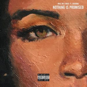 Mike WiLL Made-It x Rihanna – Nothing Is Promised