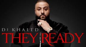 DJ Khaled – They Ready Feat. J. Cole, Big K.R.I.T. & Kendrick Lamar