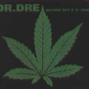 Dr Dre - Nuthin' but a 'G' Thang