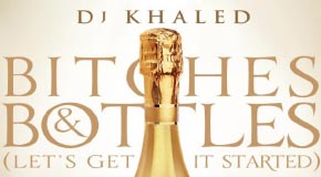 DJ Khaled – Bitches & Bottles Feat. Lil Wayne, T.I. & Future