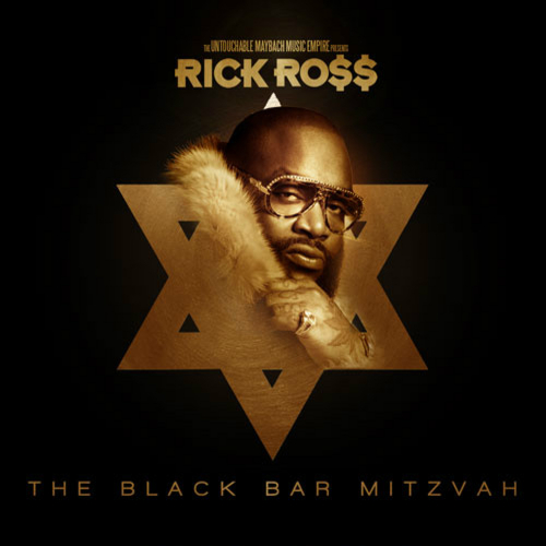 Rick Ross the black bar mitzvah mixtape
