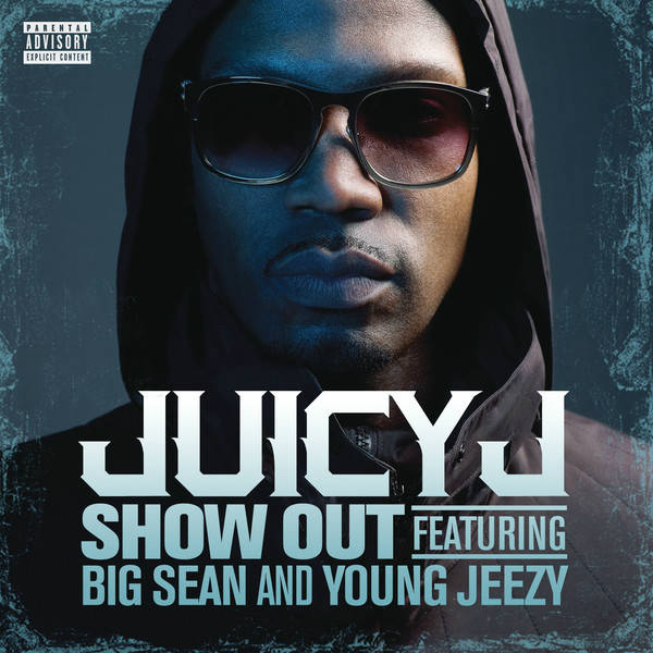 juicy j - show out