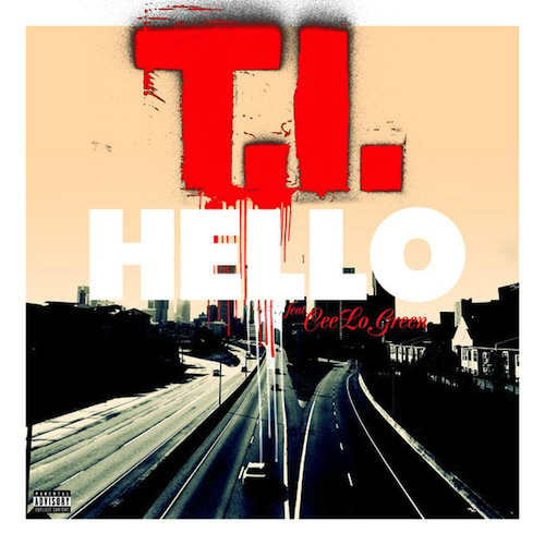 TI – Hello Ft. Cee Lo Green