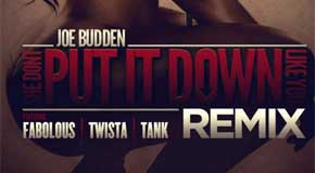 Joe Budden Ft Fabolous, Twista & Tank – She Dont Put It Down (Remix)