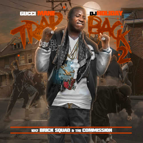 Gucci Mane Trap Back 2