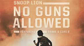 Snoop Lion Ft. Drake & Cori B. – No Guns Allowed