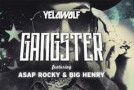 Yelawolf Ft. ASAP Rocky & Big Henry – Gangster