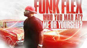 Mixtape: Funkmaster Flex – Who You Mad At? Me Or Yourself?