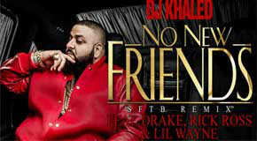 DJ Khaled Ft. Drake, Rick Ross & Lil Wayne – No New Friends