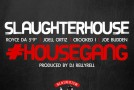 Slaughterhouse – House Gang