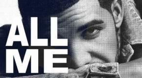Drake Ft. 2 Chainz & Big Sean – All Me