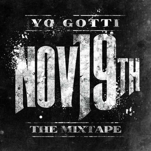 YoGotti Nov 19th The Mixtape