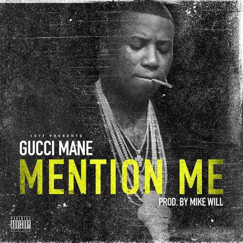 Gucci Mane Ft Bruno Mars Wake Up In The Sky Downoad: Gucci Mane - Mention Me