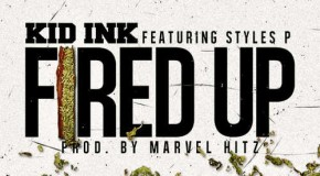 Kid Ink – Fired Up Ft. Styles P