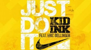 Kid Ink – Just Do It Ft. Eric Bellinger