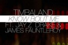 Timbaland – Know Bout Me Ft. Jay Z, Drake & Fauntleroy