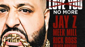DJ Khaled – They Don't Love You No More Ft. Jay-Z, Meek Mill, Rick Ross, French Montana