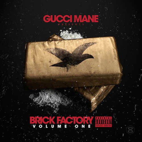 Gucci Mane – Brick Factory Volume One