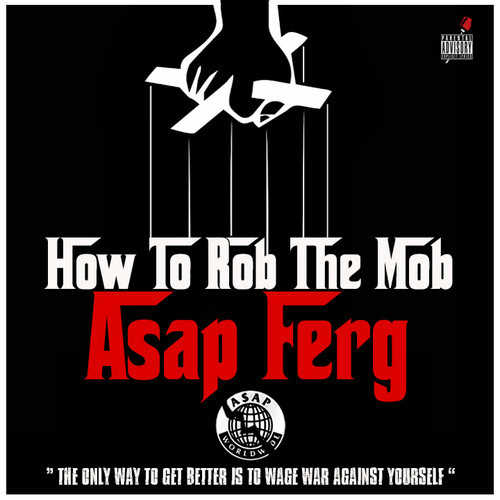 ASAP Ferg – How To Rob The Mob
