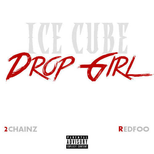 Ice Cube – Drop Girl