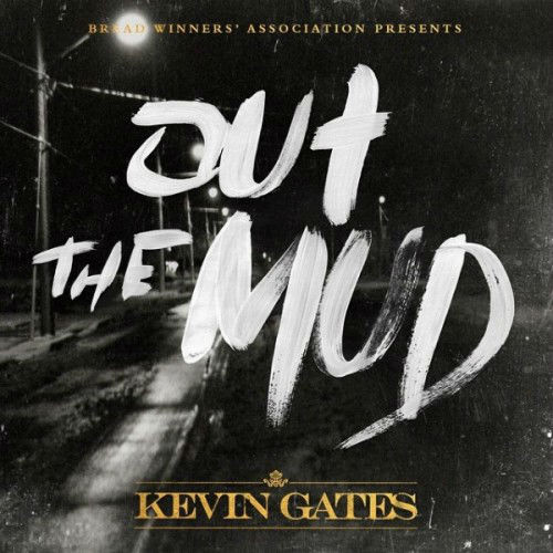 Kevin Gates – Out The Mud