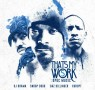 Snoop Dogg & Tha Dogg Pound Gang - That's My Work 5