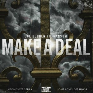 Joe Budden – Make A Deal
