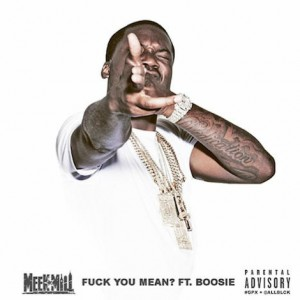 Meek Mill – Fck You Mean