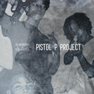 Lil Herb – Pistol P Project