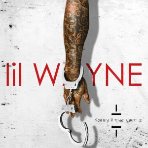lil wayne - sorry 4 the wait2
