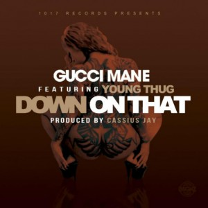 Gucci Mane – Down On That