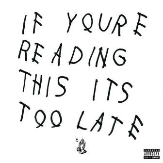 Drake – If You're Reading This It's Too Late