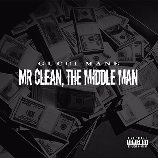 Gucci Mane Ft Bruno Mars Wake Up In The Sky Downoad: Mr. Clean The Middle Man [Album Stream]