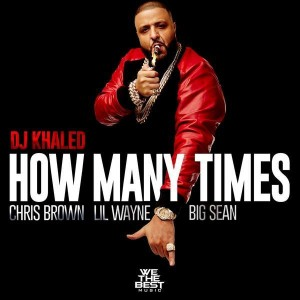 DJ Khaled - How Many Times