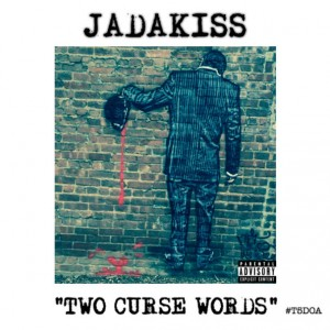 Jadakiss – Two Curse Words