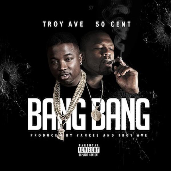 troy ave - bang bang