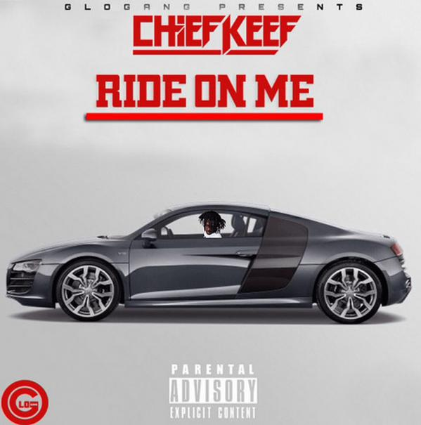 Am A Rider Mp3 Download: Chief Keef - Ride On Me