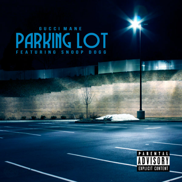 Gucci Mane Ft Bruno Mars Wake Up In The Sky Downoad: Gucci Mane – Parking Lot Ft. Snoop Dogg