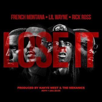 French Montana – Lose It Ft. Lil Wayne & Rick Ross
