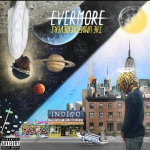 The Underachievers - Evermore