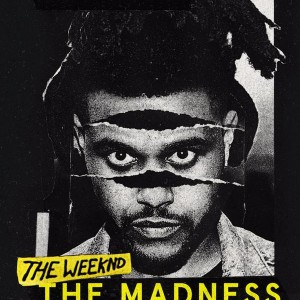 the weeknd madness tour