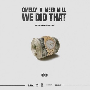 Omelly - We Did That Ft. Meek Mill